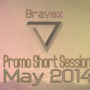 Bravex - Promo Short Session ( May 2014 )