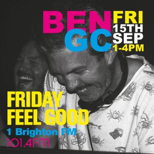Fri 15th Sep / Friday Feel Good Show with Ben GC / 1-4pm / 1BTN