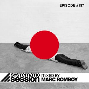 Systematic Session #197 (Mixed by Marc Romboy)