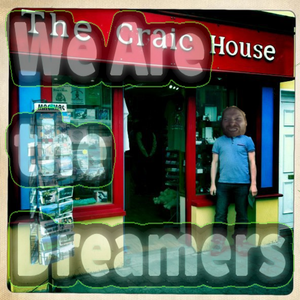We Are The Dreamers - Radioshow Episode 26 Remixes for Craic
