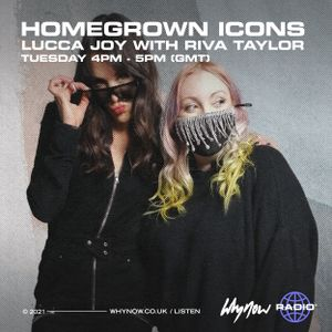 Homegrown Icons - Lucca Joy w/ Riva Taylor - 06/04/21