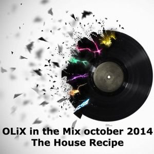 OLiX in the Mix octombrie 2014 -  The House Recipe