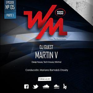 We Must Radio Show #5 - Dj Guest Martin V - parte 1