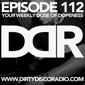 Dirty Disco Radio 112, Mixed & Hosted By Kono Vidovic, Guestmix by DJ Will McGiven.