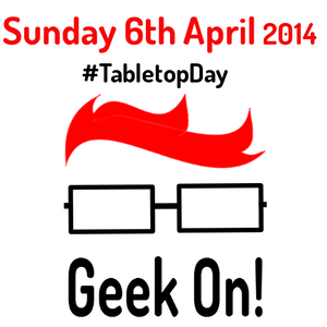 Geek On #TabletopDay 6th April