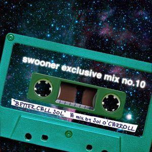 "Swooner mix no. 10: ""Better Call Sol!"" by Sol O'Carroll"