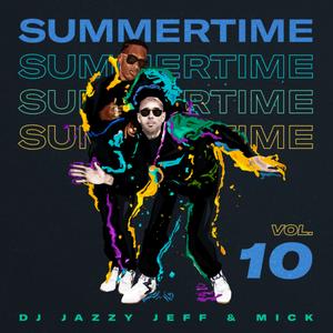 DJ Jazzy Jeff + MICK: Summertime 10