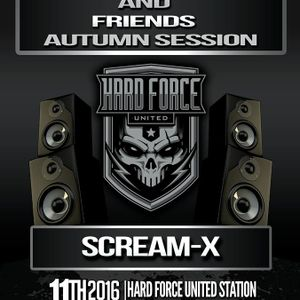 Scream-X - @ Hard Force United And Friends (Autumn Session 2016)
