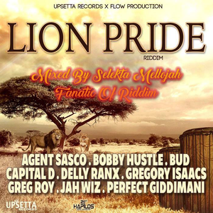 Lion Pride Riddim (upsetta records 2017) Mixed By SELEKTA MELLOJAH FANATIC OF RIDDIM