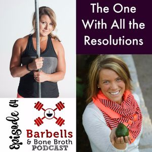 #64: The One with the Resolutions