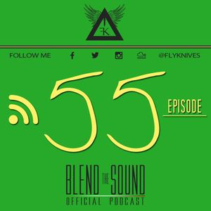 FlyKnives - Blend the Sound (Podcast Show 0055)