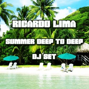 SUMMER DEEP TO DEEP - RICARDO LIMA DJ SET