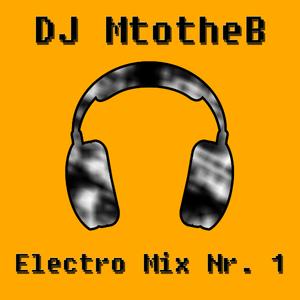 DJ MtotheB - Electro Mix Nr. 1