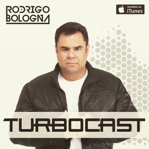 Turbocast - Rodrigo Bologna Episode 28