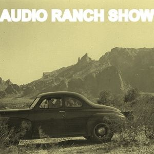 The Audio Ranch Show,  February 1, 2015