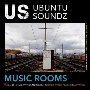 Ubuntu Soundz Music Rooms Vol. 15: Between The Railroad Lines by Thulani Shuku