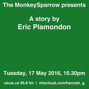 A story by Eric Plamondon- The MonkeySparrow