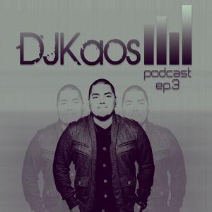 DJ Kaos - Podcast Episode 3