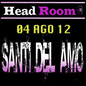 Santi del Amo @ Head Room 04-08-12