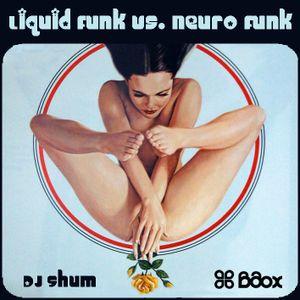 djshum  Liquid Funk vs Neuro funk