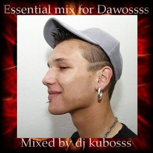 Essential mix for Dawossss