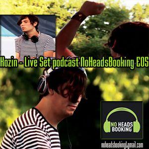 Kozin - Live Set NoHeadsBooking podcast #05