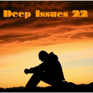 Deep Issues 22