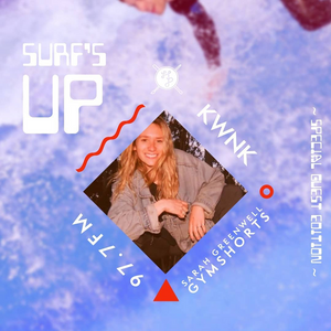 SURF'S UP with Sarah of Gymshorts // Special Guest Edition