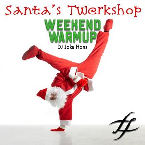 """#WeekendWarmup Vol. 19 - Jake Hans - """"Santa's Twerkshop"""""""