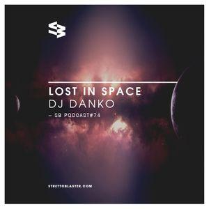 The Blast Podcast #74 - DJ Danko in Lost In Space