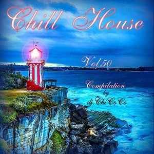 """""CHILL HOUSE""""   compilation Vol.50"