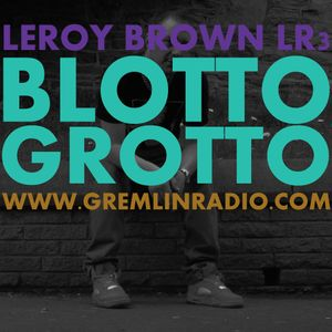 12.04.2014 - Guest mix for The Blotto Grotto (Gremlin Radio)
