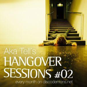 Aka Tell´s Hangovers Sessions #02