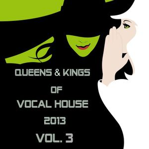 Qeens & Kings Of Vocal House 2013 Vol. 3