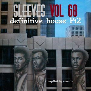 Sleeves Vol 68 - definitive house Pt2