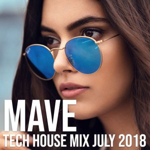 Mave - Tech House Mix - July 2018
