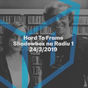 Shadowbox @ Radio 1 24/03/2019: Hard To Frame interview