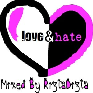 RizlaDizla: Love & Hate