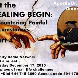 Healing Series~ Part IV: Encountering  Painful Circumstances,  Dr. Terry Dixon