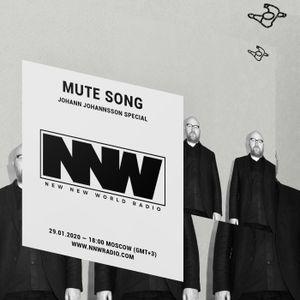 Mute Song (Show #9) [Johann Johannsson Special] - 29th January 2020