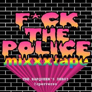 F*CK THE POLICE MIXXXTAPE