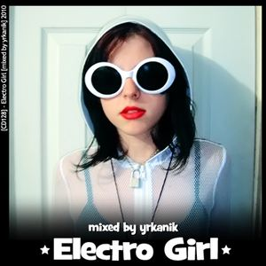 #128 Electro Girl [mixed by Юrkanik] 2010