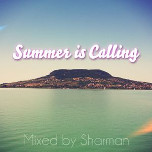 Summer is Calling  - Mixed by Sharman