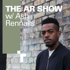 The AR Show with Ash Renalls-11 May 2018
