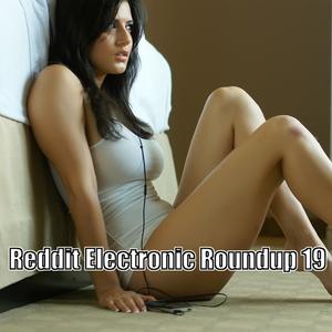 Reddit Electronic Roundup 19