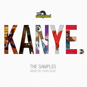 Kanye West: The Samples mixed by Chris Read