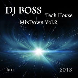 DJ BOSS Tech House MixDown Vol.2....Enjoy!