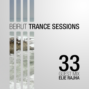 Beirut Trance Sessions 33 - Elie Rajha (Special Classic Set)