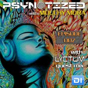 Mouchy Mora pres. Psynotized 007 (October 2013) - Lyctum Guest Mix