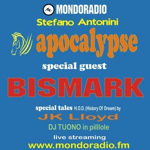 Apocalypse  @ Mondoradio 54 10 Giugno 2018 ( guest BISMARK )